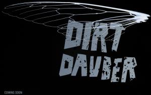 Dirt_Dauber_Coming_Soon